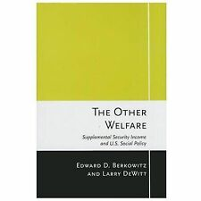 The Other Welfare : Supplemental Security Income and U. S. Social Policy by...