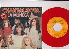 CHANTAL GOYA 45 TOURS ESPAGNE LA MUNECA ***RED VINYLE ROUGE***