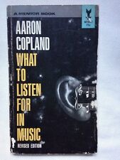 What to Listen For in Music - Aaron Copland  Vintage Paperback 1957