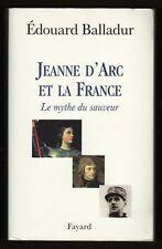 █ Edouard Balladur : JEANNE D'ARC et LA FRANCE, Le Mythe du sauveur éd. Fayard █