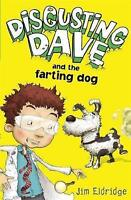 Disgusting Dave and the Farting Dog, Eldridge, Jim, Very Good Book