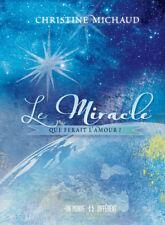 LE MIRACLE : QUE FERAIT L'AMOUR ? - CHRISTINE MICHAUD
