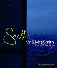 Mr & Mrs Smith Hotel Collection: European Cities by Spy Publishing..NICE PRESENT