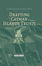 Drafting Cayman Islands Trusts by Tony Pursall and James Kessler (2006,...
