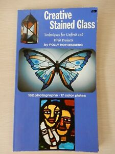 Creative Stained Glass Techniques Unfired and Fired Projects by Polly Rothenberg