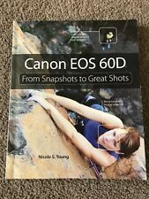 CANON EOS 60D FROM SNAPSHOTS TO GREAT SHOTS BOOK