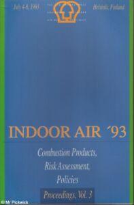 Olli Seppanen et. al. INDOOR AIR '93: COMBUSTION PRODUCTS, RISK ASSESSMENT, POLI