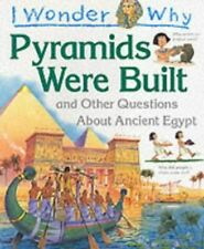 I Wonder Why Pyramids Were Built: And Other Questions About Ancient Egypt, Steel