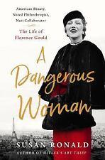 A Dangerous Woman: American Beauty, Noted Philanthropist, Nazi Collaborator –...