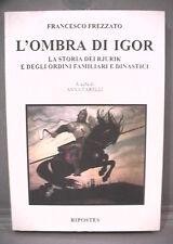 L OMBRA DI IGOR La storia dei Rjurik e degli ordini dinastici Francesco Frezzato