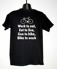 "Men's Cycling Slogan T-Shirt ""WORK TO EAT.....BIKE TO WORK 4 Colours & 6 Sizes"