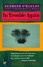 In Trouble Again: A Journey Between Orinoco and the Amazon by O'Hanlon, Redmond