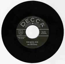 DOO WOP 45 THE VAN DYKES RUN BETTY RUN ON DECCA  VG+ REPRO