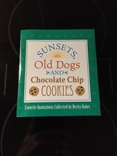 Sunsets, Old Dogs and Chocolate Chip Cookies by Becky Baker (2007, Paperback)