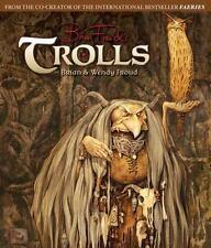 Trolls: By Froud, Brian, Froud, Wendy
