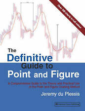 The Definitive Guide to Point and Figure: By Jeremy Du Plessis