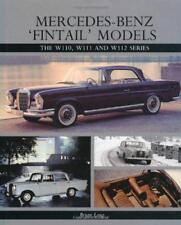 Mercedes-Benz 'Fintail' Models: The W110, W111 and W112 Series by Long, Brian