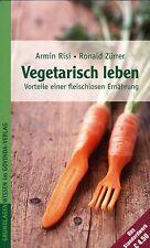 VEGETARISCH LEBEN - Vorteile einer fleischlosen Ernährung - Armin Risi BUCH