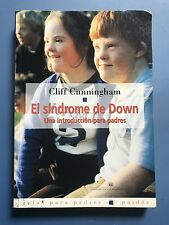El Sindrome De Down: Una Introduccion Para Padres by Cliff Cunningham (2003)