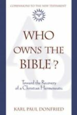 Who Owns the Bible?: Toward the Recovery of a Christian Hermeneutic (Companions