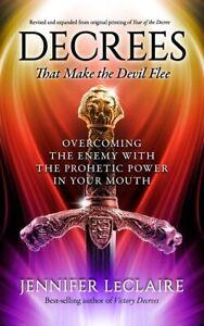 Decrees that Make the Devil Flee: Overcoming...PAPERBACK 2020 by Jennifer LeC...