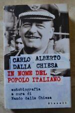 CARLO ALBERTO DALLA CHIESA - IN NOME DEL POPOLO ITALIANO -ED:RIZZOLI 1997 1A (CM