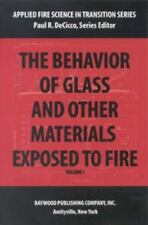 Behavior of Glass and Other Materials Exposed to Fire by Decicco, Paul R.