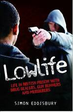USED (GD) Lowlife: Life in British Prison with Drug Dealers, Gun Runners and Mur