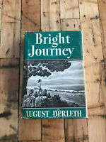 Bright Journey by August Derleth 1940 **Signed** by Author **1st Edition**