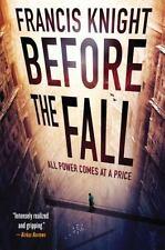 Before the Fall (A Rojan Dizon Novel), Knight, Francis, 0316217700, Book, Accept
