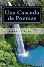 Una Cascada de Poemas by Rosaura Ramirez Soto (2015, Paperback)