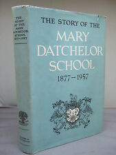 The Story of the Mary Datchelor School 1877-1957 - Illustrated HB DJ