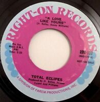"TOTAL ECLIPES: A Love Like Yours (PROMO 45rpm 7""  RRO-102 )Northern Soul- VG++!!"