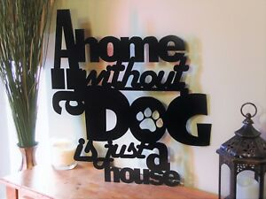 Metal Dog Sign, A Home Without a Dog is Just a House, Home Decor, Metal art
