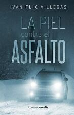 La Piel Contra el Asfalto by Ivan Flix Villegas (2015, Paperback)