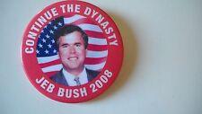 """Jeb Bush 2008- Continue the Dynasty political pin - 2.25""""pin c"""