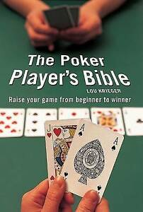 The Poker Player's Bible: Raise Your Game from Beg... by Krieger