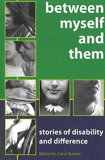 Between Myself and Them: Stories of Disability and Difference by Carol Krause...