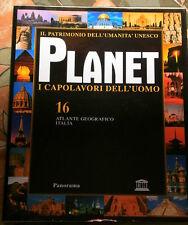 PLANET - I Capolavori dell'Uomo # N.16-Atlante Geografico Italia - Panorama 2004