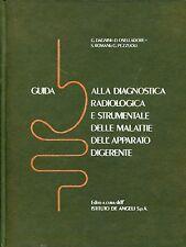 aa.vv. GUIDA DIAGNOSTICA RADIOLOGICA STRUMENTALE  MALATTIE  APPARATO DIGERENTE
