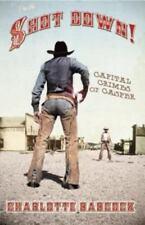 Shot Down!: Capital Crimes of Casper, Wyoming, Charlotte Babcock, 0931271525, Bo