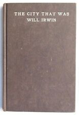 Vintage The City That Was by Will Irwin 1906 B.W. Huebsch New York Book