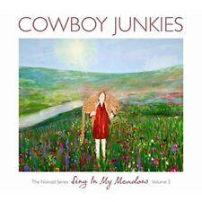 COWBOY JUNKIES - SING IN MY MEADOW-THE NOMAD SERIES 3  CD NEU