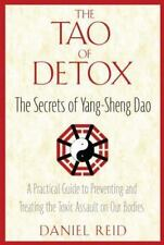 The Tao of Detox: The Secrets of Yang-Sheng Dao; A Practical Guide to Preventing