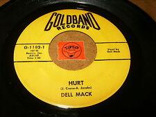 DELL MACK - HURT - SHIP OF BROKEN HEARTS / LISTEN - RNB SOUL POPCORN
