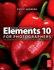 Adobe Photoshop Elements 10 for Photographers: The Creativ... by Andrews, Philip