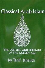 Classical Arab Islam, Tarif Khalidi, Good Book