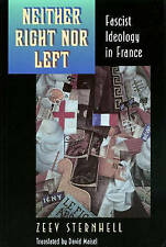Neither Right Nor Left: Fascist Ideology in France by Sternhell, Zeev