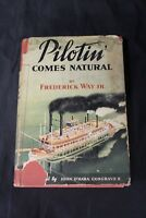SIGNED 1st Edition 1943 Pilotin' Comes Natural Frederick Way Jr.