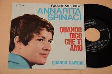 """ANNARITA SPINACI 7"""" 45 NO LP QUANDO DICO CHE TI AMO/QUANDO CAPIRAI 1°ST ORIG 67"""